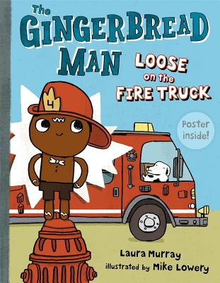 The Gingerbread Man Loose on the Fire Truck By Murray, Laura/ Lowery, Mike (ILT)
